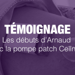 Témoignage : Les débuts d'Arnaud avec la pompe patch Cellnovo®